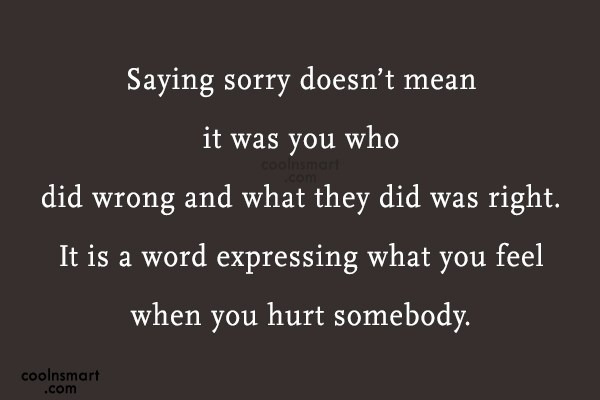 Sorry Quote: Saying sorry doesn't mean it was you...