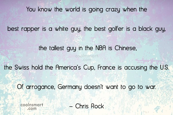 Funny Quote: You know the world is going crazy...