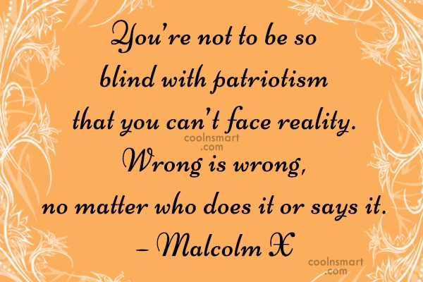 Patriotism Quote: You're not to be so blind with...