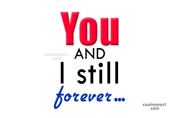 Anniversary Quote: You and I still forever…