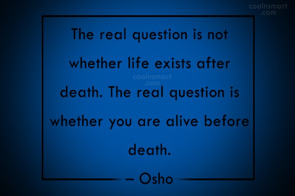 Quote: The real question is not whether life...
