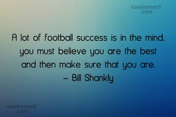 Sports Quote: A lot of football success is in...