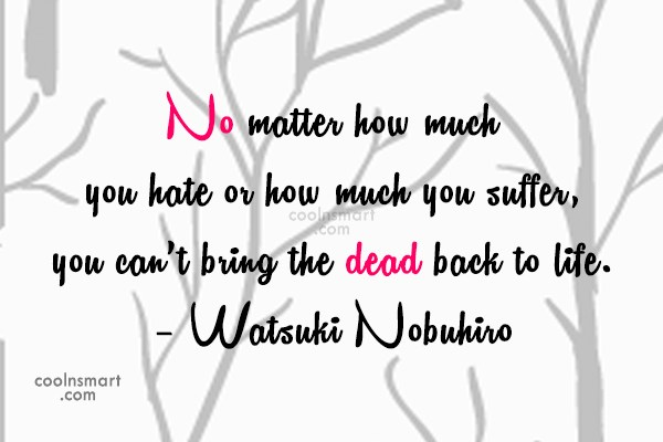 Suffering Quote: No matter how much you hate or...