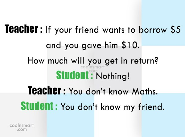 Funny Quote: Teacher : If your friend wants to...