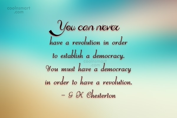 Quote: You can never have a revolution in...