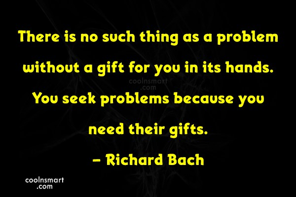 Problem Quote: There is no such thing as a...