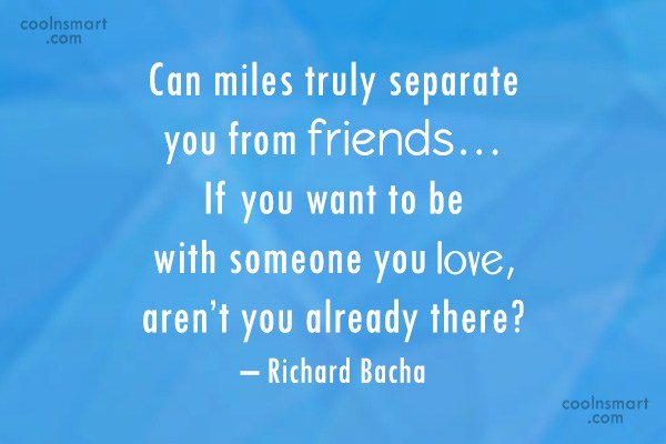 Friendship Quote: Can miles truly separate you from friends…...