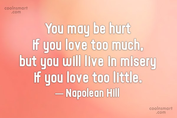 Love Quote: You may be hurt if you love...