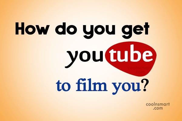 Stupid Quote: How do you get youtube to film...